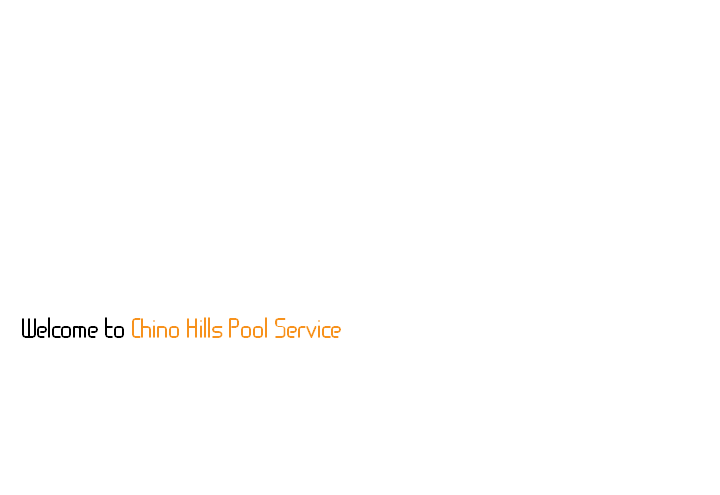 Welcome to Chino Hills Pool Service